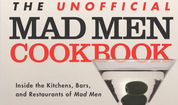 the unofficial mad men cookbook foodbeastfoodbeast unofficial mad men cookbook giveaway plus sardis hearts of palm salad recipe 600x356