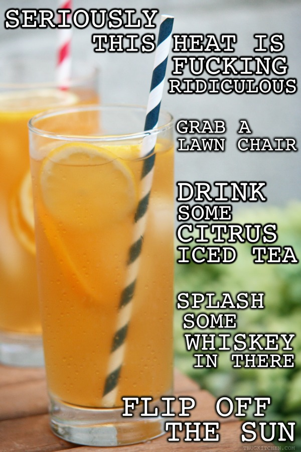 THUG KITCHEN: Spiked Citrus Iced Tea